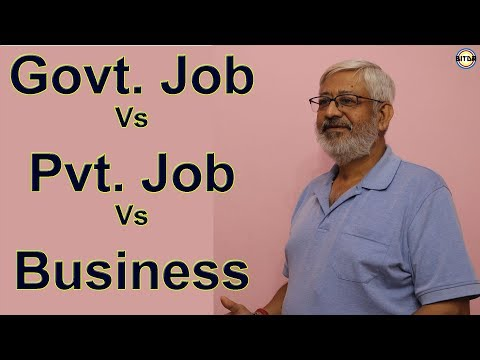Govt Job Vs Pvt Job Vs Business || Latest Video on Career 2018 || by BITDR