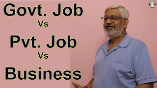Govt Job Vs Pvt Job Vs Business || Latest Video on Career 2018 || by BITDR