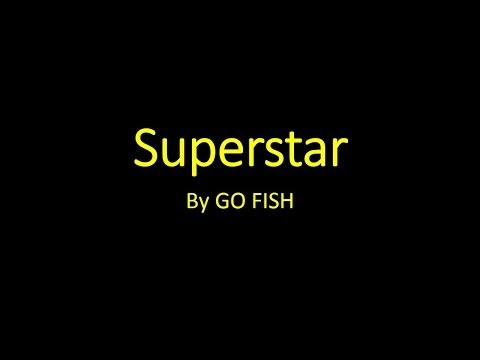Superstar By Go Fish (with Motions/lyrics)