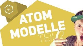 Welche Atommodelle gibt es?! - Teil 2