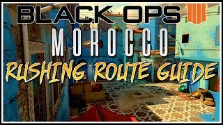 BO4 RUSHING ROUTE GUIDE FOR MOROCCO! Search And Destroy Routes And Flanking Routes In Black Ops 4