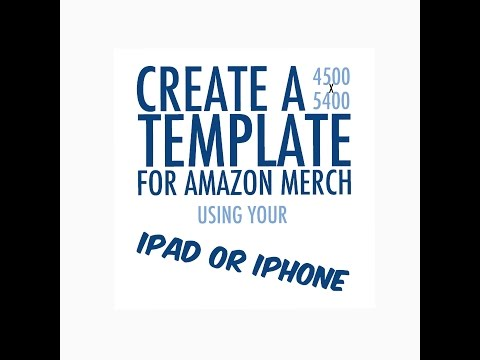 Create A 4500 x 5400 Template for Amazon Merch on your iPhone or iPad