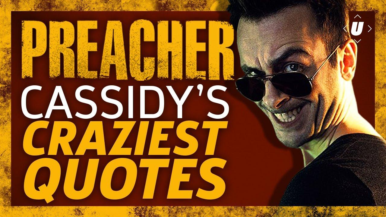 Download Preacher: Cassidy's Craziest Quotes!