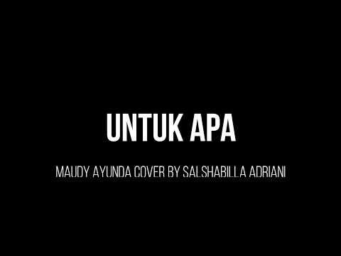 UNTUK APA LIRIK - MAUDY AYUNDA (COVER BY SALSHABILLA ADRIANI)