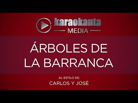Karaokanta - Carlos Y José - Árboles De La Barranca