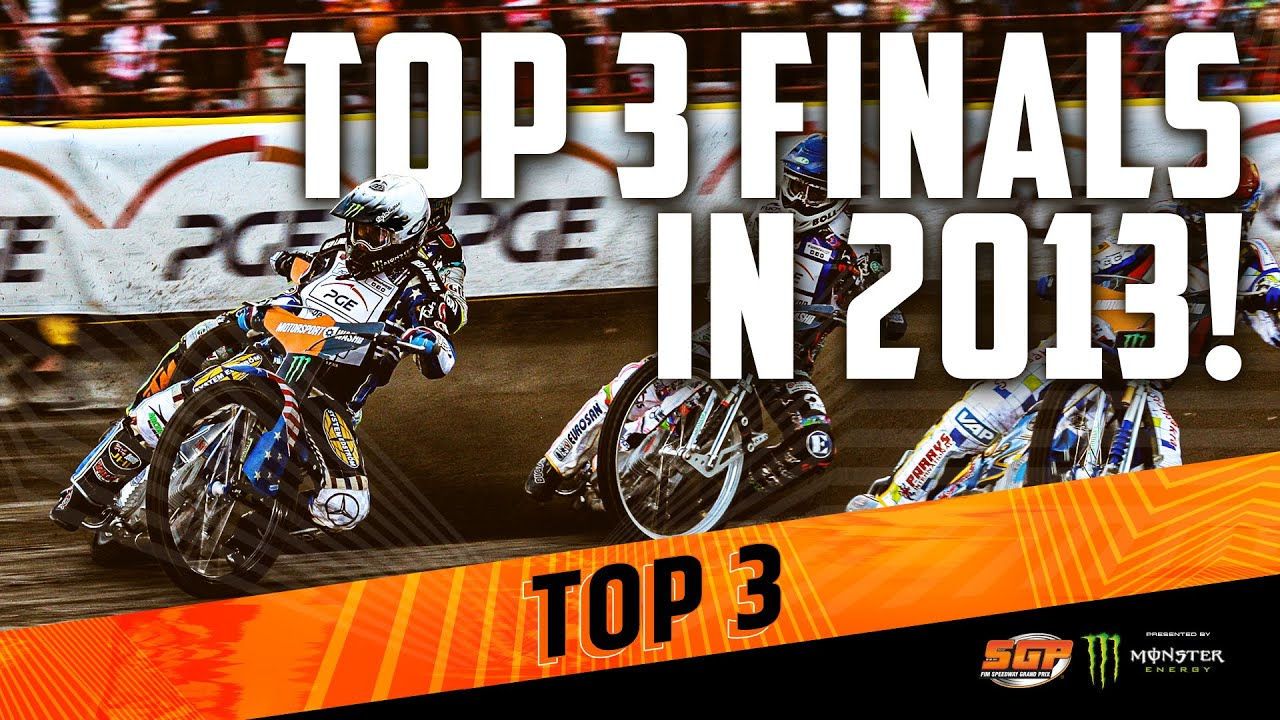 TOP 3 SGP FINALS IN 2013! | FIM Speedway Grand Prix