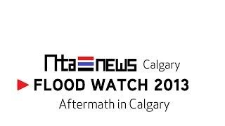 NTA News | Flood Watch 2013: Aftermath in Calgary