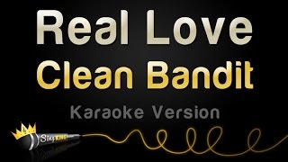 Clean Bandit - Real Love (Karaoke Version)