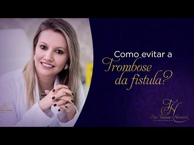 Como evitar a Trombose da Fístula? - Dra Tassiane Horvatich