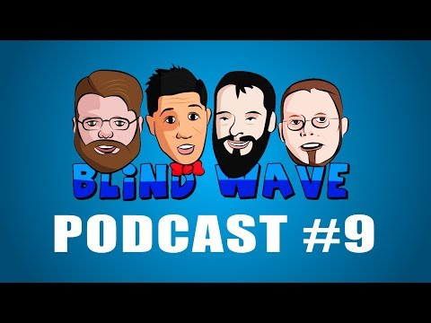 "Blind Wave Podcast #9 ""Even More Questions"""