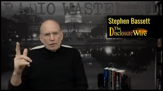 E.T Disclosure NOW!! Stephen Bassett The Disclosure Wire