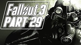 Fallout 3 - Let's Play (Bad Girl Edition) - Part 29 -