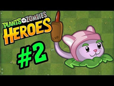 Plants Vs Zombies Heroes #2 - Cattail Cây Lai Mèo Dễ Thương - Hoa Quả Nổi Giận 2 Heroes