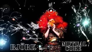 Björk-Mutual Core (Biophillia)