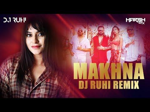 Yo Yo Honey Singh: MAKHNA Remix | DJ Ruhi | Harsh GFX | Neha Kakkar, Singhsta, TDO | Bhushan Kumar