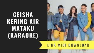 Geisha - Kering Air Mataku (Karaoke/Midi Download)