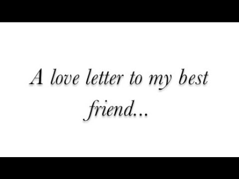 A love letter to my best friend.   YouTube