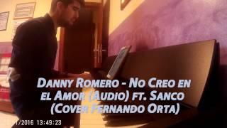 Danny Romero - No Creo en el Amor ft. Sanco (Cover Fernando Orta)
