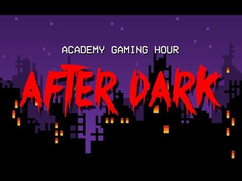 "Academy Gaming Hour ""After Dark"" Halloween Edition"