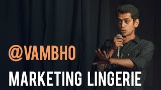 Marketing Lingerie | Vamsidhar Bhogaraju | Indian Standup Comedy