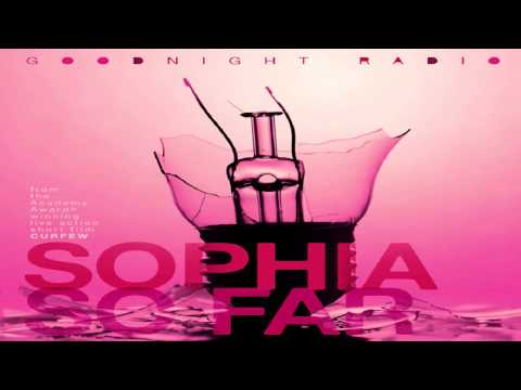 Goodnight Radio - Sophia So Far  (English/Spanish)