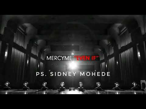 MercyMe Even If  Ps Sidney Mohede