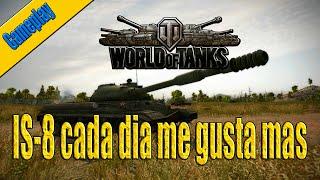 Gameplay | World of Tanks Español | IS8 cada dia me gusta mas