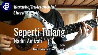 Seperti Tulang - Nadin Amizah (Karaoke/Instrumental, Chord, & Lirik)