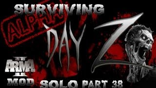 Day Z - Surviving Solo - Part 38 - I Complain Because I Care