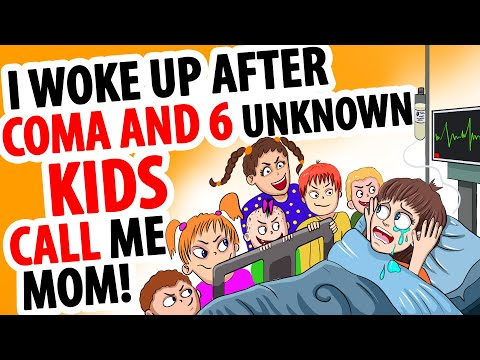 I Woke Up After Coma And Now 6 Unknown Kids Call Me Mom!
