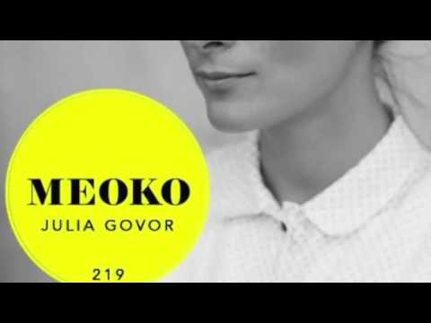 Julia Govor - Exclusive MEOKO Podcast #219