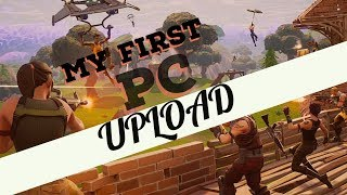MY FIRST FORTNITE PC UPLOAD! | GETTING BETTER!