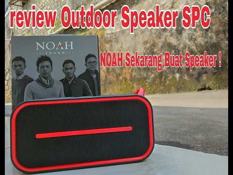 Review SPC Bluetooth Outdoor Speaker Noah Sound: Bosen Buat Lagu