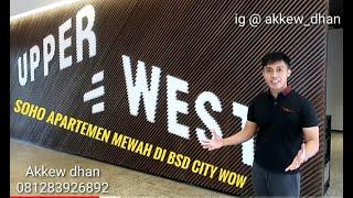 Gambar cover SOHO DAN APARTEMENT MEWAH DI BSD CITY @ UPPER WEST SAMPING AEON MALL #BSDCITY