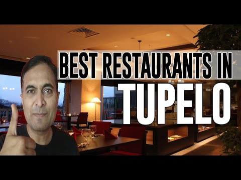 Best Restaurants And Places To Eat In Tupelo, Mississippi MS