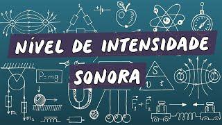 Nível de Intensidade Sonora - Brasil Escola