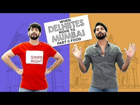 MensXP: When Delhiites Move To Mumbai Part 2 - Food Edition | Delhi Vs Mumbai