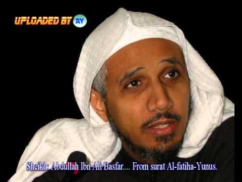 Sheikh Abdullah Ibn Ali Basfar.....From surat Al-fatiha-Yunus.