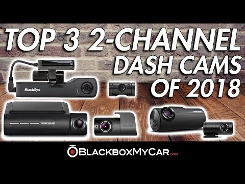 Top 3 2-Channel Dash Cams Of 2018 - BlackboxMyCar