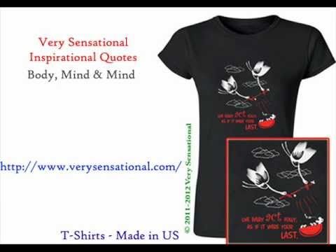Very Sensational Inspirational quotes T Shirt - Body Mind and Soul - Made in USA