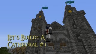 Let's Build: A Cathedral #1 ~ Front Gate