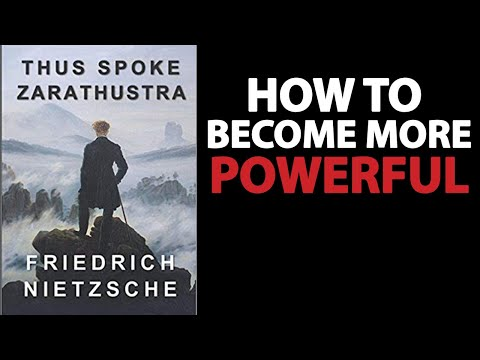 How To Become More Powerful. Thus Spoke Zarathustra Friedrich Nietzsche - Book Review & Summary