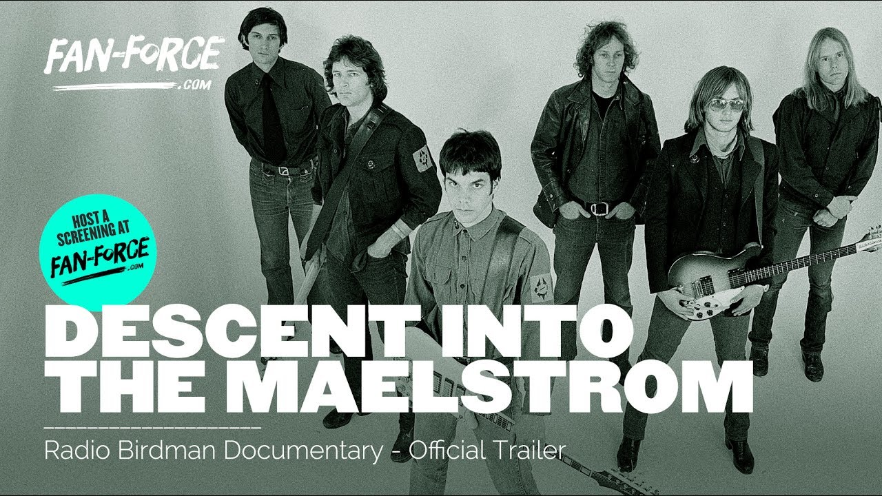DESCENT INTO THE MAELSTROM - OFFICIAL TRAILER - RADIO BIRDMAN DOCUMENTARY