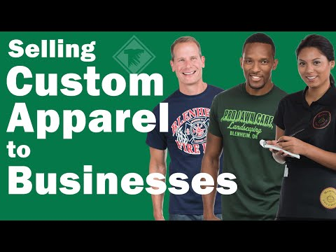 Selling Custom Apparel to Businesses