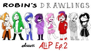 Robin's Drawlings discuss ALiP Ep. 2 (Eastereggs&more)