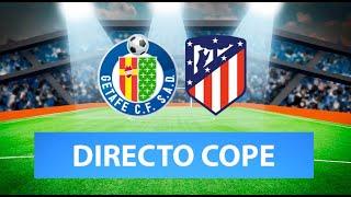 (SOLO AUDIO) Directo del Getafe 0-0 Atlético de Madrid en Tiempo de Juego COPE
