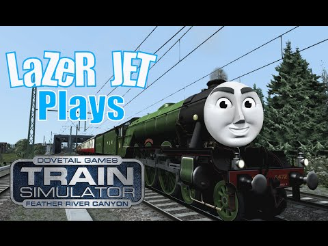 LaZeR JET Plays... Train Simulator 2017 - The Flying Scotsman!