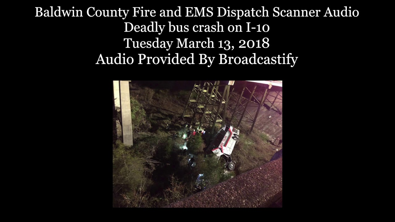 Baldwin county fire and EMS Dispatch Scanner Audio Deadly bus crash on I-10
