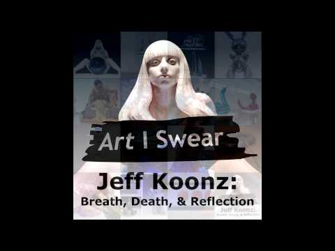 Jeff Koons  Breath, Death, & Reflection