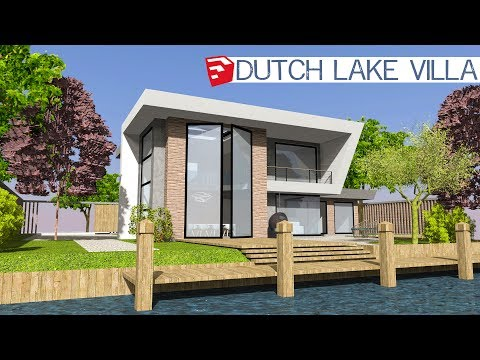 Sketchup Speed Build - Dutch Lake Villa
